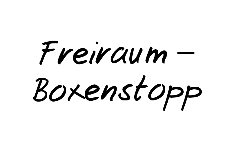 Freiraum - Boxenstopp